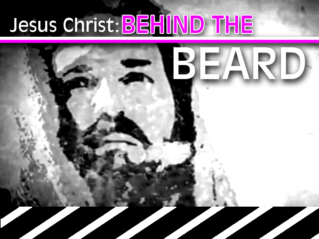 Jesus Christ: Behind the Beard Art