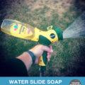 water-slide-soap-hack