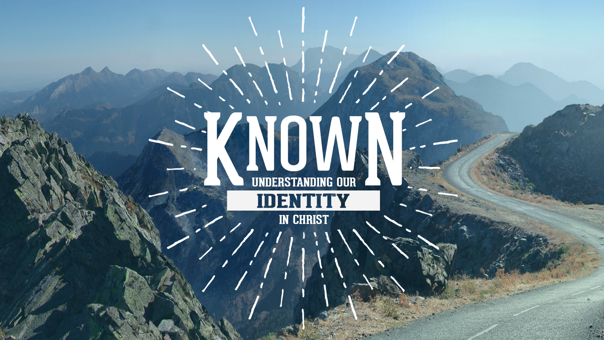 Known - Understanding Our Identity in Christ - Sermon Series